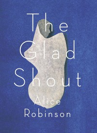 The Glad Shout Alice Robinson