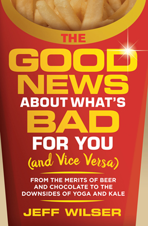 The Good News About Whats Bad For You