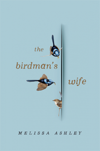 The Birdman's Wife by Melissa Ashley