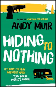 Hiding for Nothing by Andy Muir