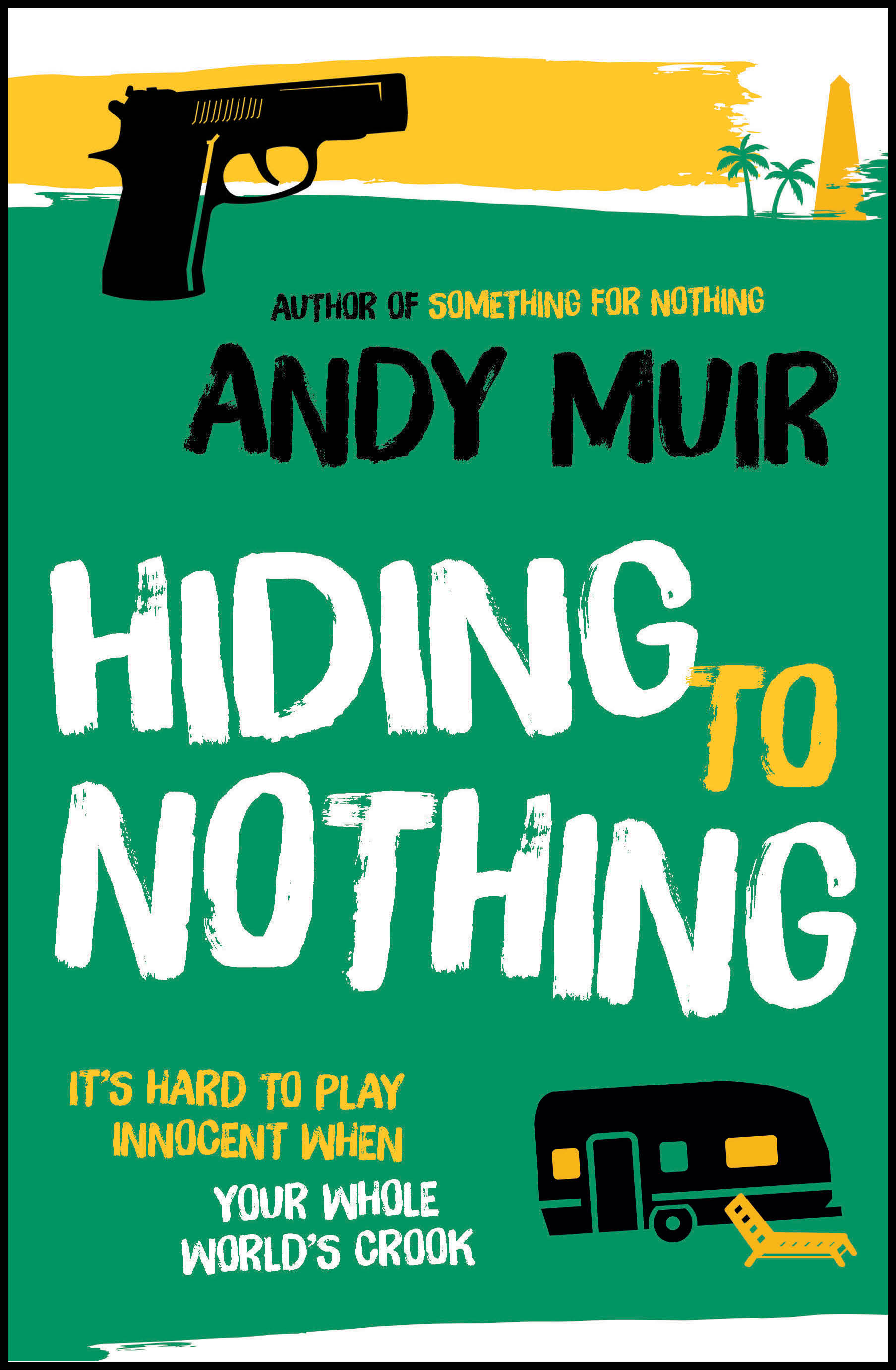 Hiding to Nothing Andy Muir