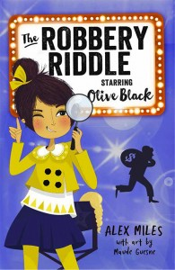 The Robbery Riddle: Starring Olica Black, illustrated by Maude Guesne