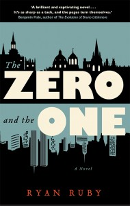 The Zero and The One by Ryan Ruby, a thriller novel
