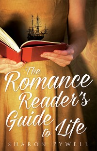 The Romance Reader's Guide to Life by Sharon Pywell