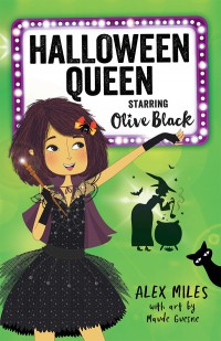 Halloween Queen Starring Olive Black by Alex Miles