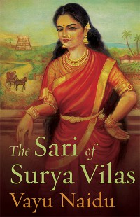 The Sari of Surya Vilas by Vayu Naidu