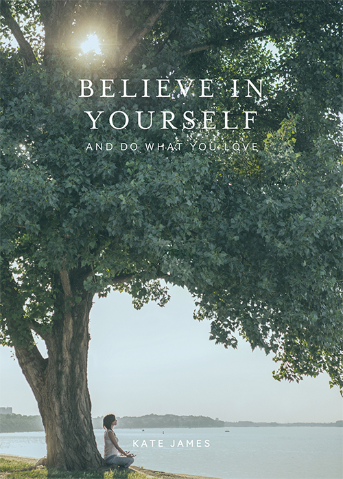 Believe in Yourself and Do What You Love Paperback