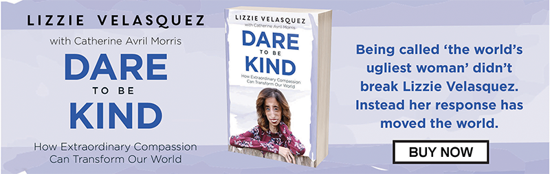 Dare to Be Kinf by Lizzie Velasquez