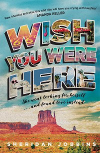 Wish You Were Here by Sheridan Jobbins