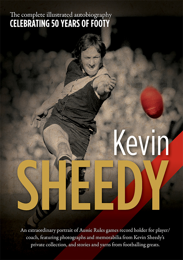 Kevin Sheedy: The illustrated autobiography