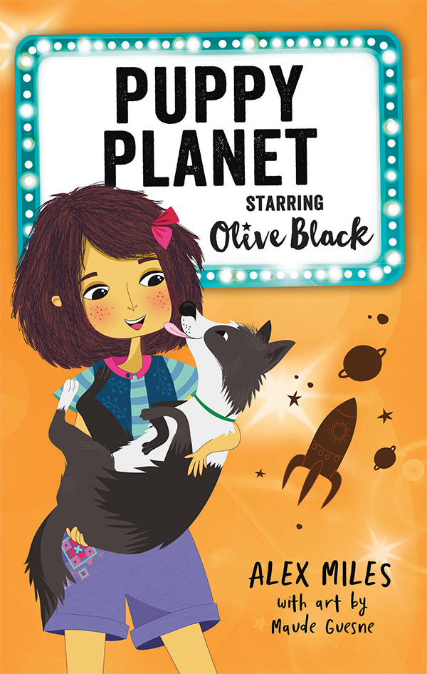 Puppy Planet: Starring Olive Black by Alex Miles