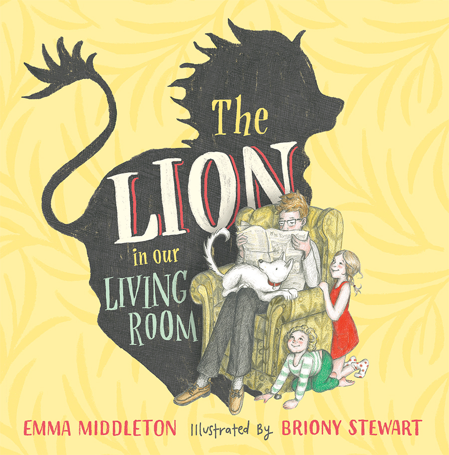 The Lion in Our Living Room by Emma Middleton, illustrated by Briony Stewart