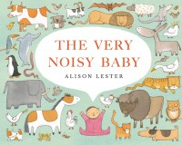 The Very Noisy Baby Alison Lester