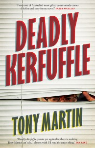 Deadly Kerfuffle by Tony Martin