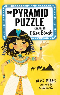 The Pyramid Puzzle Starring Olive Black Alex Miles