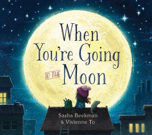 When You're Going to the Moon Sasha Beekman Vivienne To