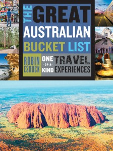 The Great Australian Bucket List by Robin Esrock