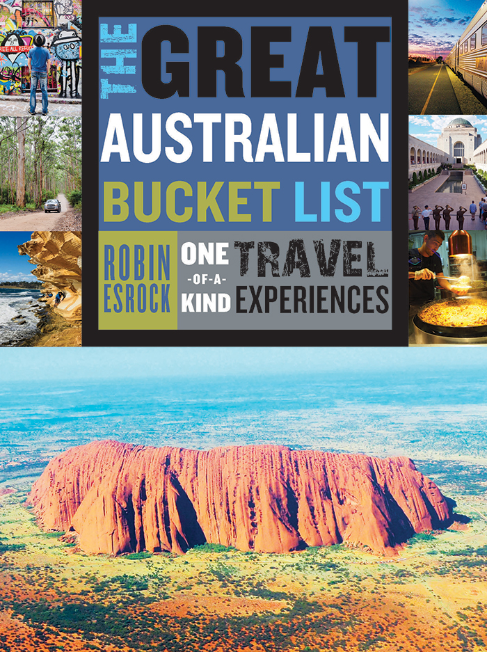 The Great Australian Bucket List Robin Esrock