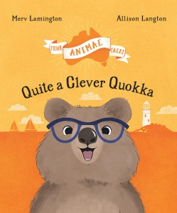 Quite a Clever Quokka Merv Lamington Allison Langton True Animal Tales