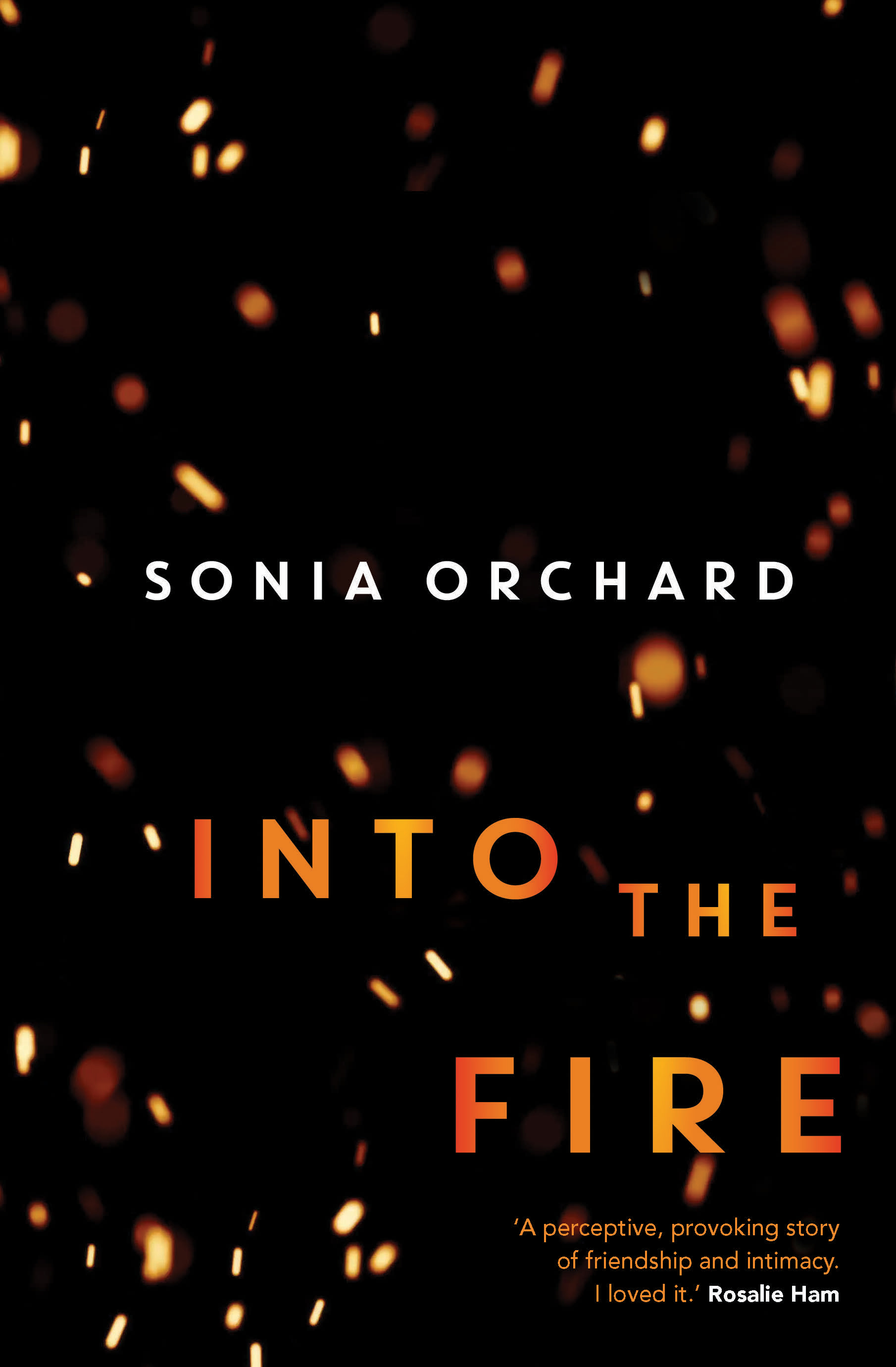 Into the Fire Sonia Orchard