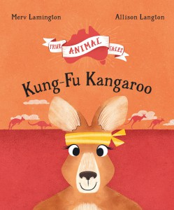 Kung-Fu Kangaroo by Merv Lamington Allison Langton True Animal Tales