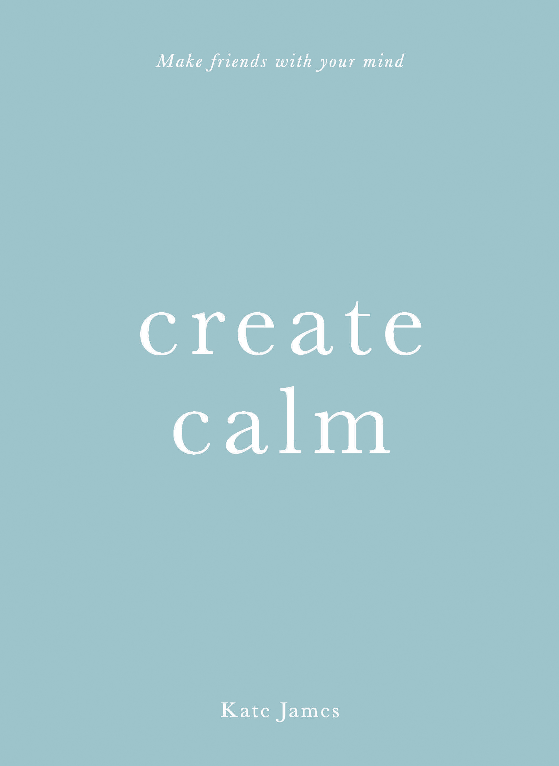 Create Calm Kate James