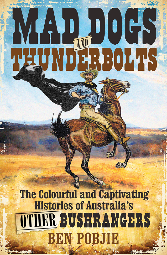 Mad Dogs and Thunderbolts Ben Pobjie