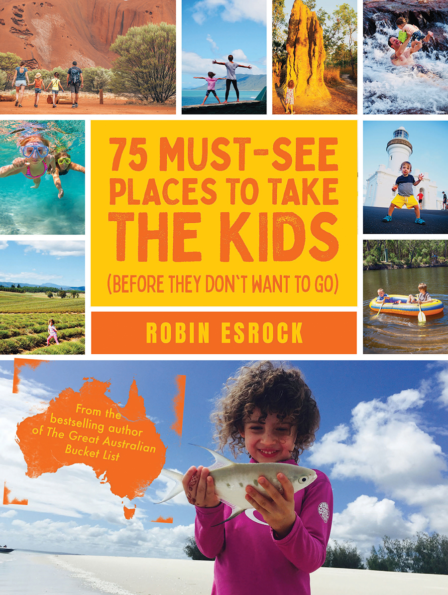 75 must-see places to take the kids by Robin Esrock