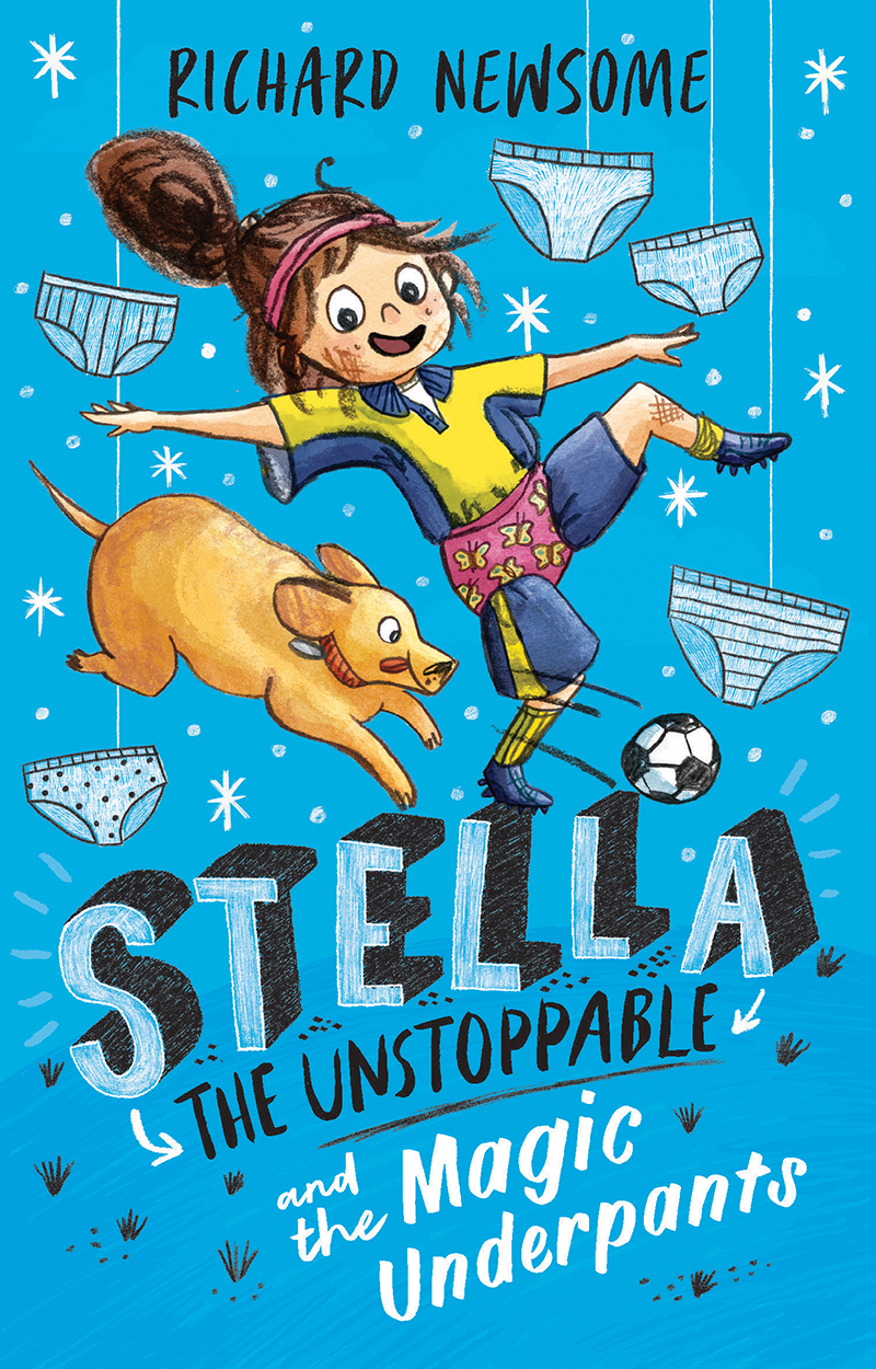 Stella the Unstoppable and the Magic Underpants
