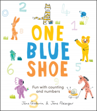 One Blue Shoe Jane Godwin, illustrated by Jane Reiseger
