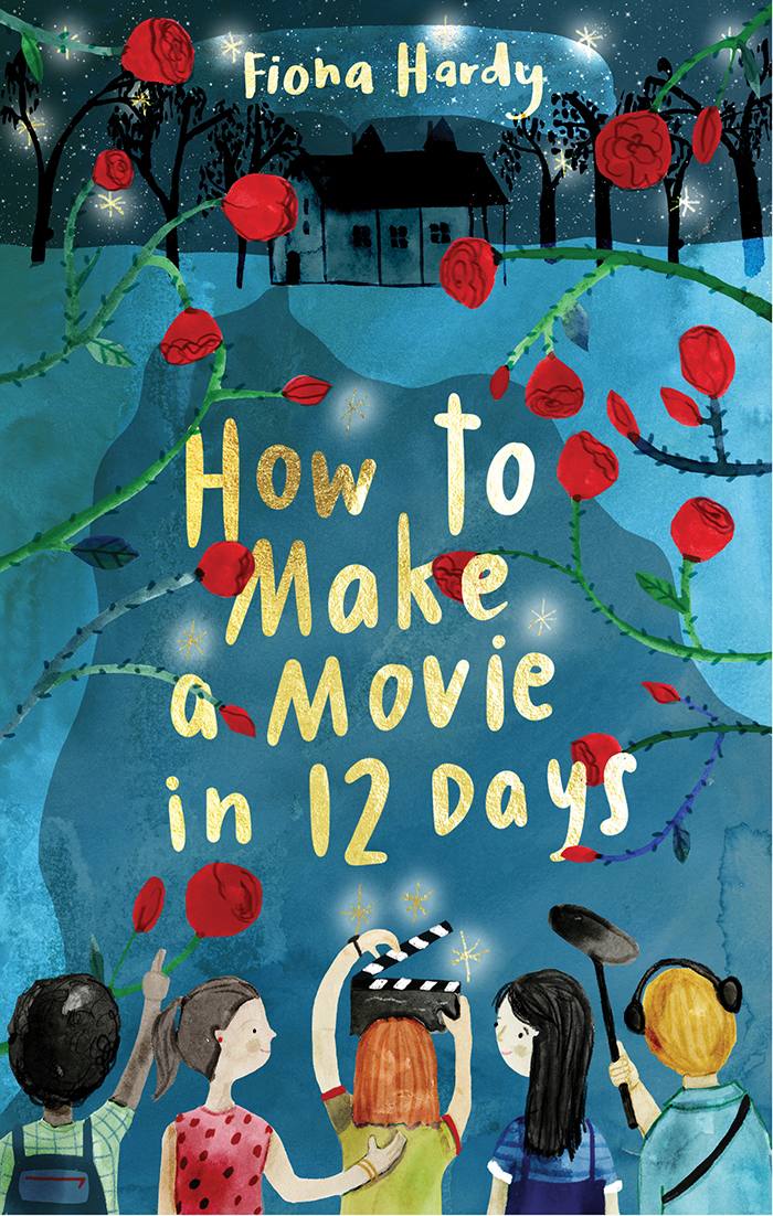 How to Make a Movie in 12 Days Fiona Hardy