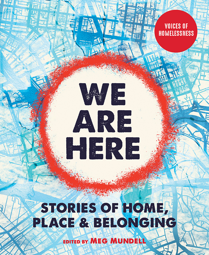 We Are Here: Stories of Home, Place & Belonging