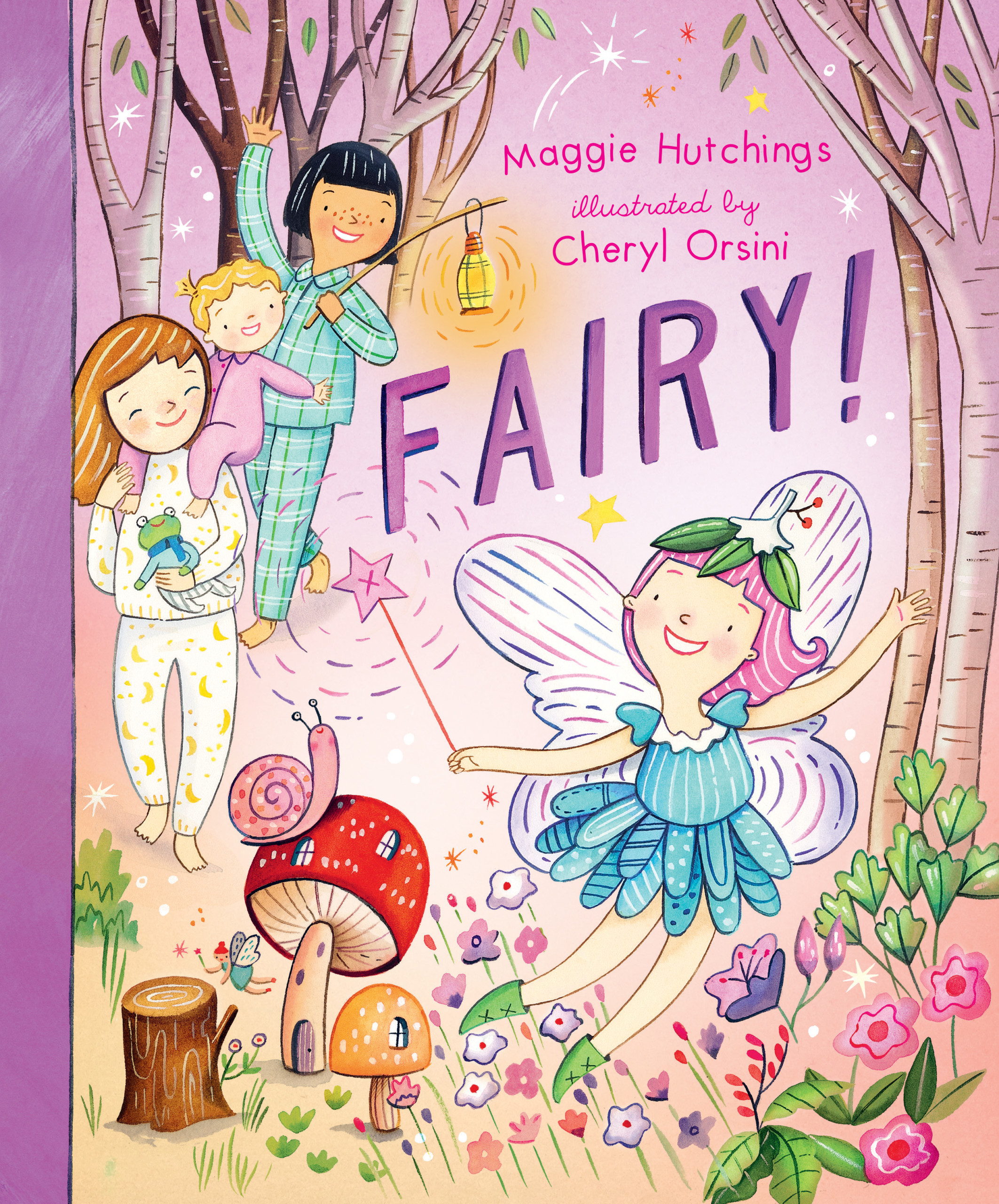 Fairy! by Maggie Hutchings, illustrated by Cheryl Orsini