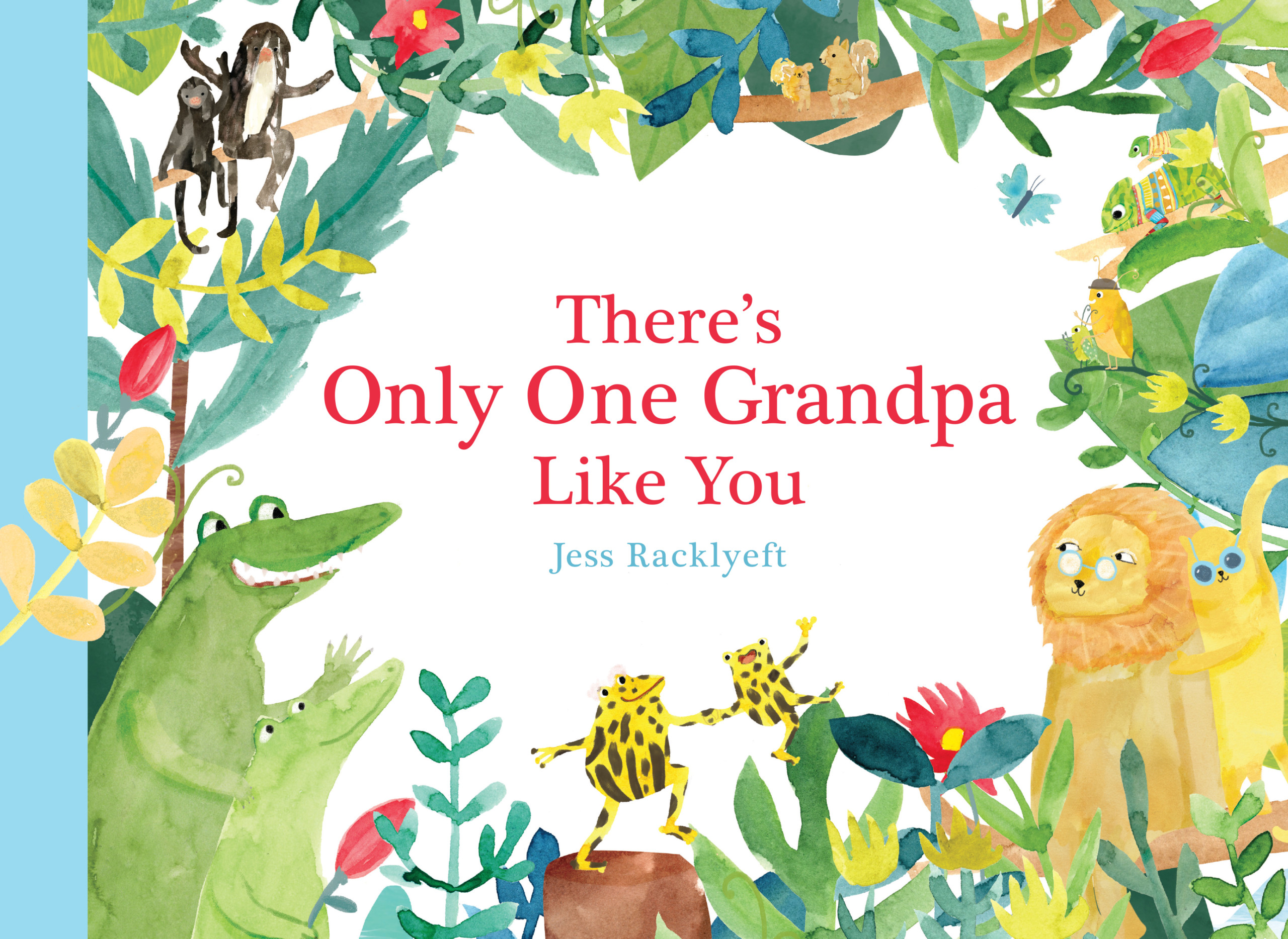 There's Only One One Grandpa Like You by Jess Racklyeft