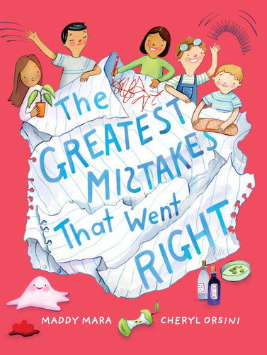 The Greatest Mistakes which went Right by Maddy Mara and illustrated by Cheryl Orsini